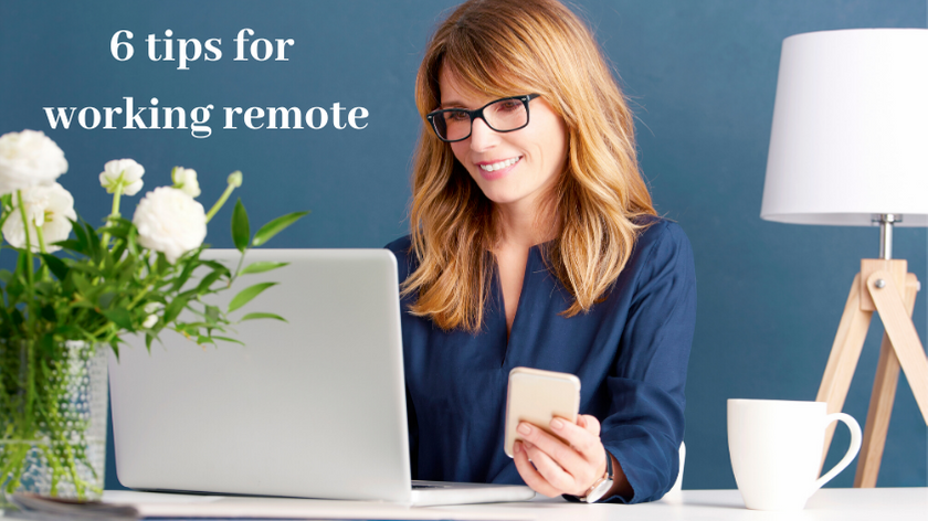 6 Tip for Working Remotely